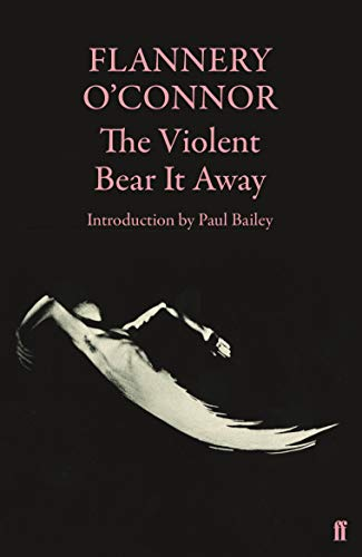 9780571116133: The Violent Bear It Away
