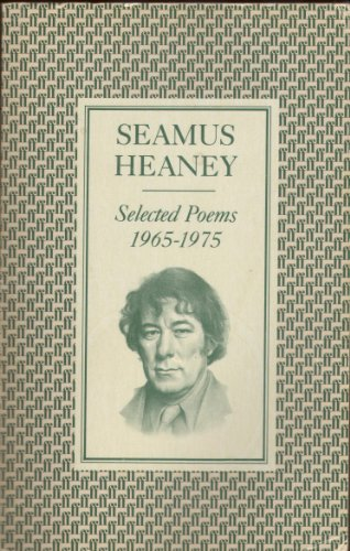 Selected Poems, 1965-75: Seamus Heaney