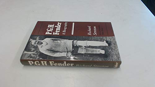 P.G.H. FENDER: A BIOGRAPHY.: Streeton, Richard.