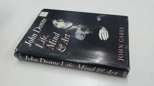 John Donne Life, Mind, and Art: John Carey