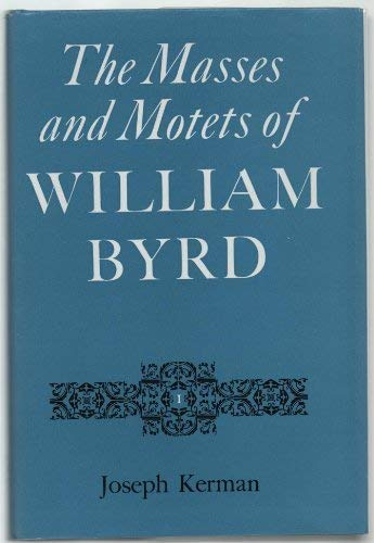 9780571116430: The Masses and Motets of William Byrd (The Music of William Byrd)