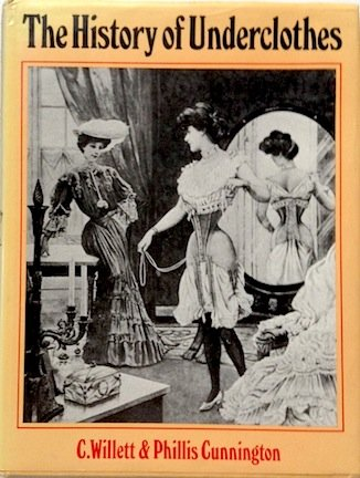 History of Underclothes (9780571117475) by C. Willett Cunnington; P. E. Cunnington