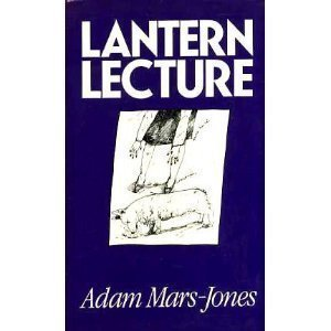 Lantern Lecture and Other Stories: Mars-Jones, Adam