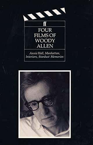 9780571118243: Four Films of Woody Allen: Annie Hall, Manhattan, Interiors and Stardust Memories
