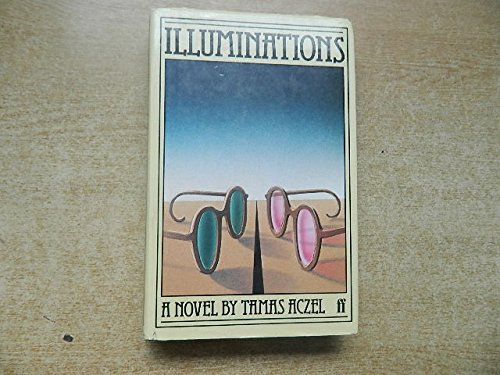 Illuminations : A Novel: Aczél, Tamás