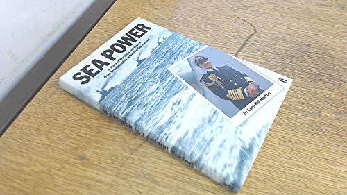 9780571118908: Sea Power: A Story of Warships and Navies from Dreadnoughts to Nuclear Submarines