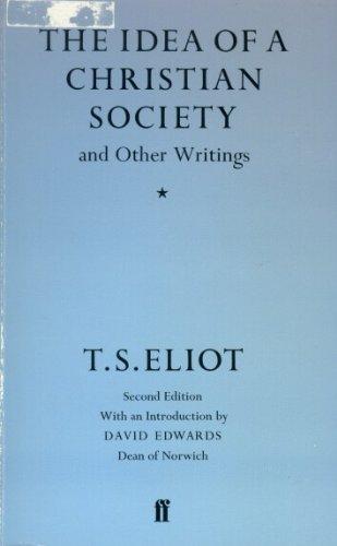 The Idea of a Christian Society: Eliot, T. S.