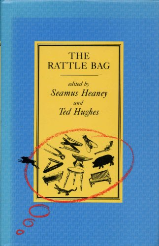The Rattle Bag. An Anthology of Poetry.: Seamus Heaney & Ted Hughes