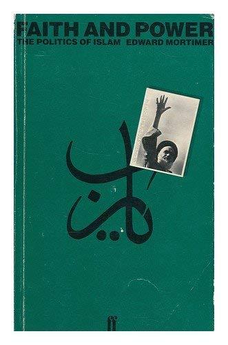9780571119783: Faith and Power: The Politics of Islam