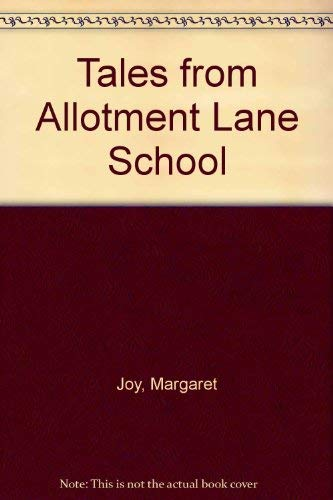 9780571119929: Tales from Allotment Lane School
