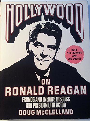 9780571125227: Hollywood on Ronald Reagan: Friends and Enemies Discuss Our President, the Actor