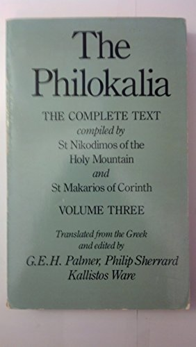 9780571125494: The Philokalia, Volume 3: The Complete Text; Compiled by St. Nikodimos of the Holy Mountain & St. Markarios of Corinth (Philokalia #3) (English, Greek, Modern (after 1453)) Palmer, G E ( Author ) Aug-25-1986 Paperback