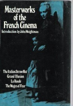 9780571125999: Masterworks of the French Cinema: The Italian Straw Hat : LA Grande Illusion : LA Ronde : The Wages of Fear