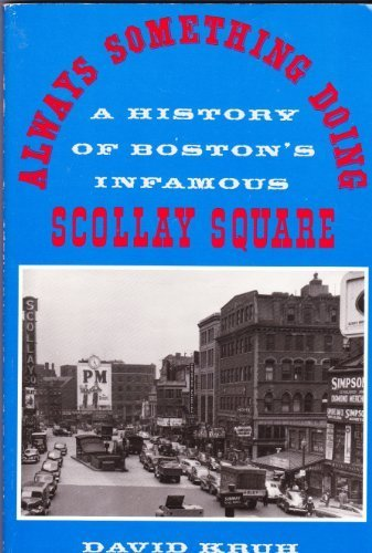 9780571129119: Always Something Doing: A History of Boston's Infamous Scollay Square