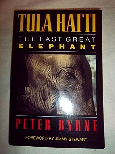 Tula Hatti: The Last Great Elephant: Peter Byrne