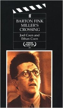 Barton Fink/Miller's Crossing. Screenplays for the Motion: Joel Coen, Ethan