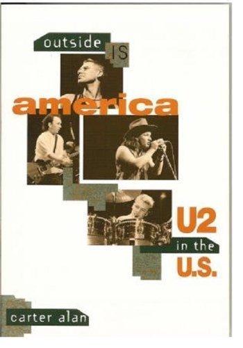 Outside Is America: U2 in the U.S.: Carter Alan