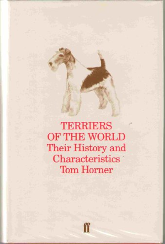 9780571131457: Terriers of the World: Their History and Characteristics