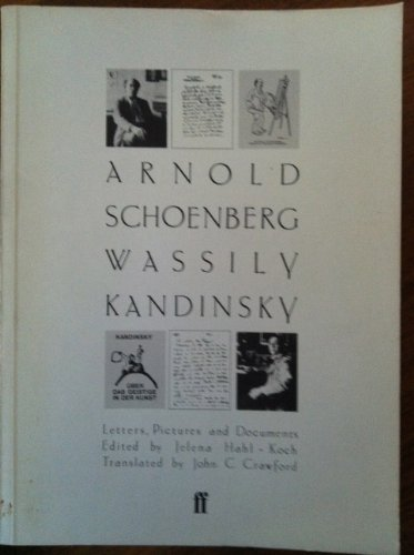 9780571131945: Arnold Schoenberg / Wassily Kandinsky: Letters, Pictures and Documents