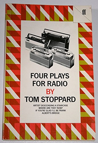 9780571132775: Four Plays for Radio: Artist Descending a Staircase Where Are They Now? If You're Glad I'll Be Frank Albert's Bridge