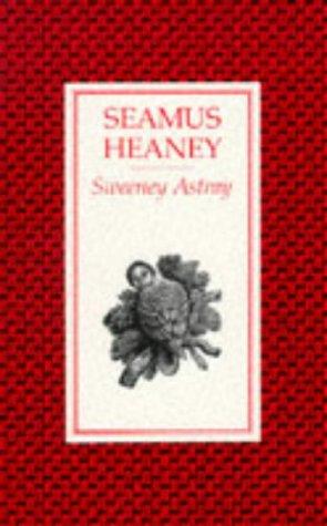 Sweeney Astray: Seamus Heaney
