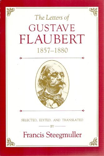 9780571133130: The Letters of Gustave Flaubert 1857-1880