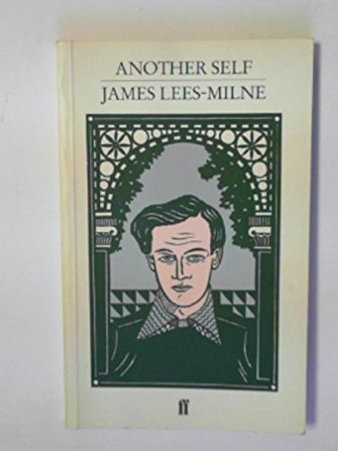 Another Self 9780571133246 A new edition of the autobiography covering the early years of James Lees-Milne's life. The original volume was published in 1970, and discusses the author's childhood and army career, as well as his subsequent employment by the National Trust.