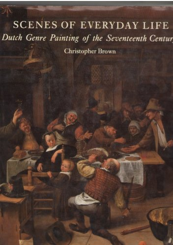 Scenes of everyday life: Dutch genre painting of the seventeenth century (9780571133314) by Brown, Christopher