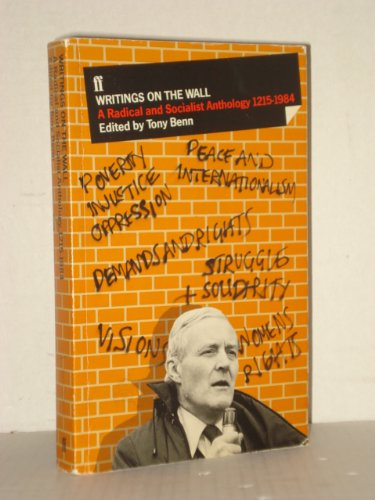 Writings on the Wall: A Radical &: Edited by Tony