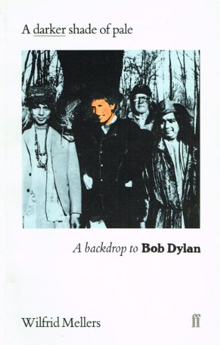 9780571133451: A Darker Shade of Pale: Backdrop to Bob Dylan