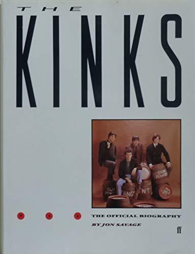 The Kinks: The Official Biography: Savage, Jon