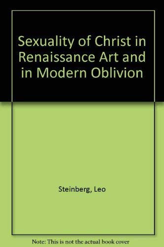 9780571133925: The Sexuality of Christ in Renaissance Art and in Modern Oblivion