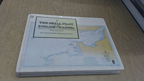 The Shell Pilot to the English Channel : 2. Harbours in Northern France and the Channel Islands ...