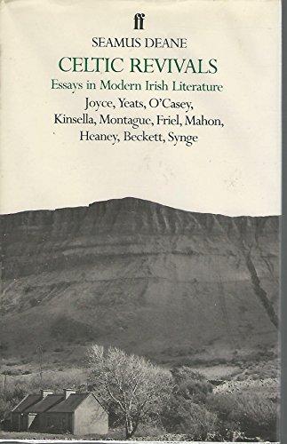 Celtic Revivals: Essays in Modern Irish Literature, 1880-1980: Deane, Seamus