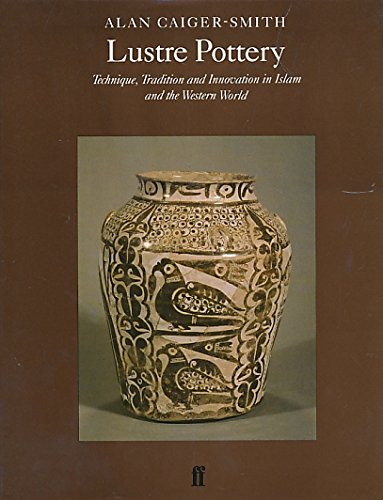 Lustre Pottery: Technique, Tradition and Innovation in: Alan Caiger-Smith