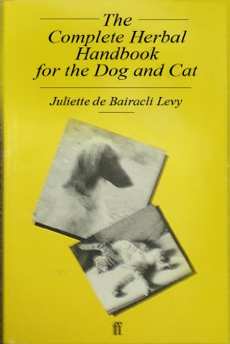 The Complete Herbal Handbook for the Dog: Bairacli-Levy, Juliette de