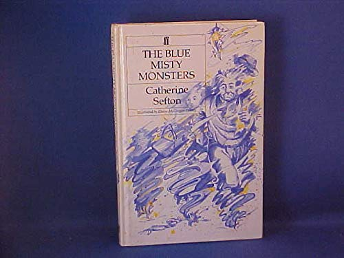 The Blue Misty Monsters: Sefton, Catherine