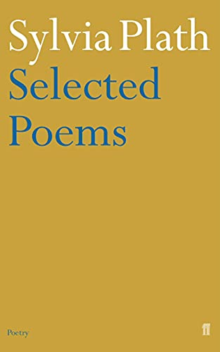 9780571135868: Sylvia Plath - Selected Poems (Faber Poetry)