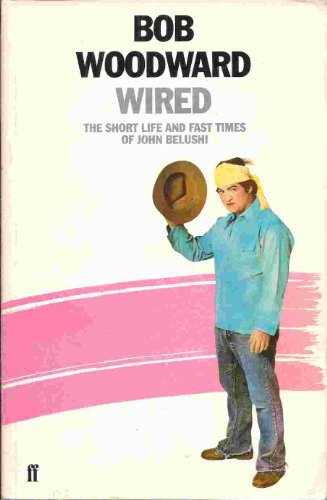 9780571135967: Wired: Short Life and Fast Times of John Belushi
