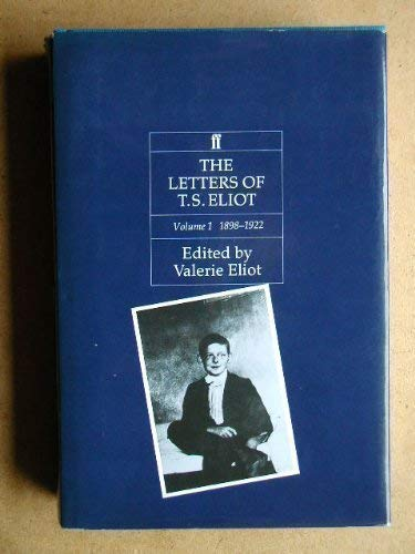 The Letters of T.S. Eliot Volume I 1898-1922