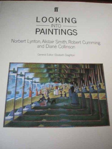 Looking into Paintings: Lynton, Norbert; Smith, Alistair; Cummings, Robert; Collinson, Diane