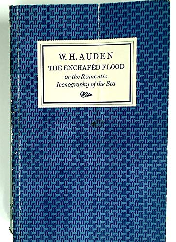 The Enchafed Flood or the Romantic Iconography of the Sea: Auden, W H