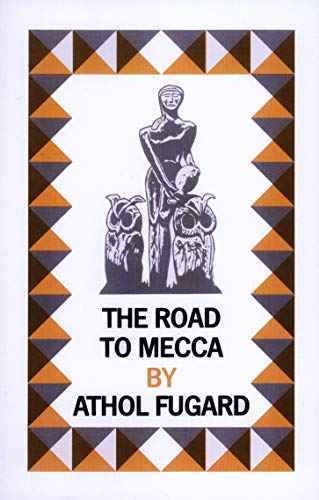 9780571136919: The Road to Mecca: A Play in Two Acts Suggested by the Life and Work of Helen Martins of New Bethesda