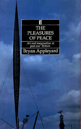 9780571137220: The Pleasures of Peace: Art and Imagination in Post-war Britain