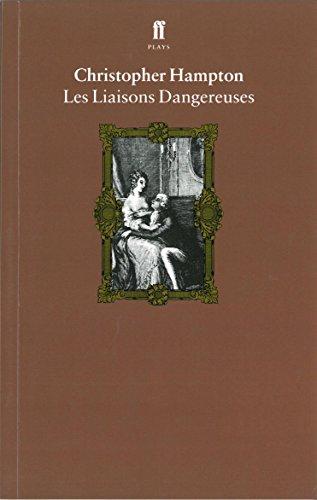 9780571137244: Les Liaisons Dangereuses: Play (Faber Drama)