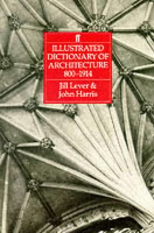 9780571137657: Illustrated Dictionary of Architecture 800-1914