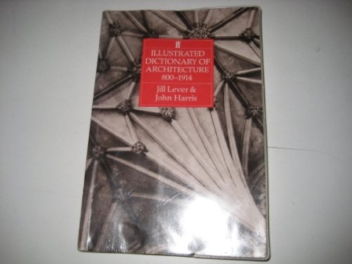 9780571137664: Illustrated Dictionary of Architecture 800-1914