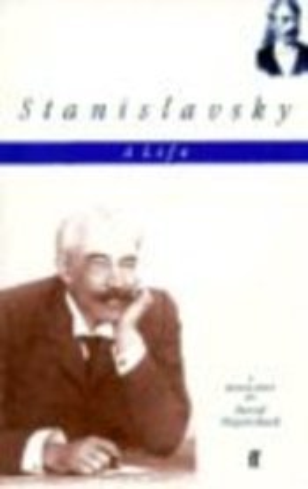 Stanislavsky : A Life: David Magarshack