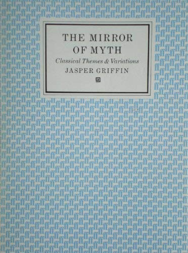 9780571138050: The Mirror of Myth: Classical Themes and Variations (T.S. Eliot Memorial Lectures, 1984)