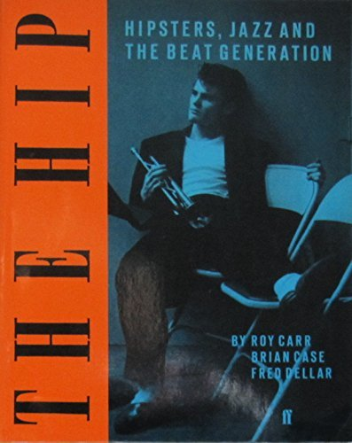 9780571138098: The Hip: Hipsters, Jazz and the Beat Generation